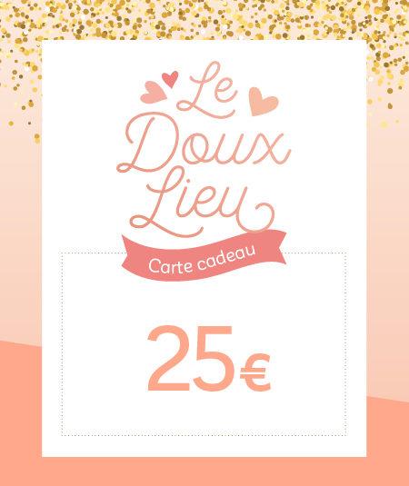 Carte cadeau 25€ Le Doux Lieu