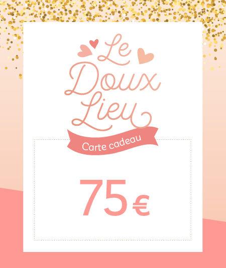 Carte cadeau 75€ Le Doux Lieu